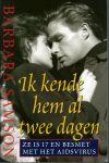 Samson, Barbara - IK KENDE HEM AL TWEE DAGEN - ZE IS 17 EN BESMET MET HET AIDSVIRUS
