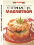 Elges Annette (Vertaald door  Inge Wouters) Redaktie Ans Smink  ..  Omslagontwerp  Ton Wiebelt - Koken met de magnetron
