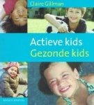 Gillman, Claire - Actieve kids Gezonde kids
