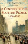 Smout, T C - A century of the Scottish people / 1830 - 1950