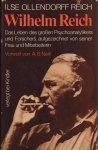 Ollendorff Reich, Ilse - Wilhelm Reich. Das Leben des grossen Psychoanalytikers und Forschers, aufgezeichnet von seiner Frau und Mitarbeiterin