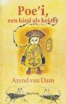 Dam van, Arend - Poe'i, een kind als keizer