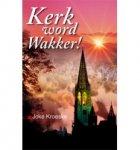 J. Kroeske - Kerk word Wakker!