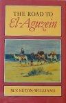 Seton-Williams, M. V. - The Road to El-Aguzein