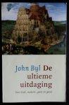Byl, J. - De ultieme uitdaging / over God, materie, geest en getal