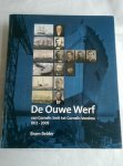 BELDER, BRAM - DE OUWE WERF VAN CORNELIS SMIT TOT CORNELIS VEROLME 1812-2005