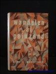 WESTERLINCK, Albert; - WANDELEN AL PEINZEND. VERZAMELDE OPSTELLEN,
