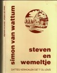 Wattum, Simon van - Steven  en Wemeltje, datteg verhoalen oet t ol loug, (verhalen uit Groningen in `t Gronings)