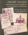 Bos-Rops, J.A.M.Y. / Bruggeman, M. - Archief Wijzer (Handleiding voor het gebruik van archieven in Nederland)