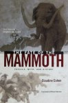 Cohen, Claudine. - The Fate of the Mammoth - Fossils, Myth & / Fossils, Myth, and History