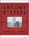 Piet Chielens, Dominiek Dendooven & Jan Dewilde - Antony d'Ypres fotografen van de wederopbouw.