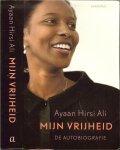 Hirsi Ali, Ayaan ..  Vertaling door  Carla Benink en Els van der Pluijm  en Janet van der Lee - Mijn vrijheid. De autobiografie
