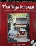 Chow, Kam Thye - Thai Yoga Massage / A Dynamic Therapy for Physical Well-Being and Spiritual Energy