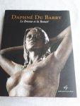 - Daphne Du Barry. Le Bronze et la Beaute
