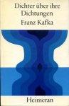 Kafka, Franz - Dichter über ihre Dichtungen. Hrsg. E. Heller & J. Beug