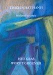 Hanh, Thich Nhat - Het gras wordt groener; meditatie in aktie