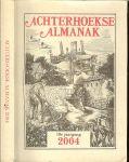 GRIT STEF, LEX SCHAARS EN JANNIE TER VRUGT eindredactie - ACHTERHOEKSE ALMANAK ,2004 19e jaargang