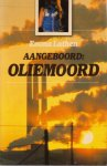 Lathen, Emma - AANGEBOORD: OLIEMOORD. 'Een spannend verhaal dat zich afspeelt in de financiële wereld en in het bedrijfsleven.'
