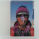 Stroud, Mike - Shadows on the Wasteland ; Crossing Antarctica with Ranulph Fiennes