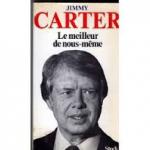 Carter, Jimmy - LE MEILLEUR DE NOUS-MÊME