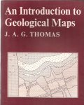 THOMAS, J.A.G. - AN INTRODUCTION TO GEOLOGICAL MAPS.