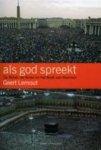 G. Lernout - Als god spreekt de Bijbel, de Koran en het Boek van Mormon