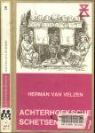HERMAN VAN VELZEN[pseud.van frans roes] - ACHTERHOEKSCHE SCHETSEN DEEL I * Nostalgische herinneringen aan het achterhoekse dorpsleven aan het begin van de 20e eeuw