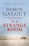 Galgut, Damon - In a strange room - three journeys