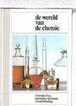 Huxley, Julian sir .. met heel veel kleuren foto's - De wereld van de chemie ..  Deel 7  Inforama panorama van kennis en ontwikkeling