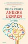 Goddard, Marcia - Anders denken / de valkuilen en verborgen talenten van autisme