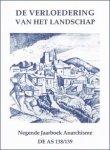 Div. auteurs - De verloedering van het landschap. Negende Jaarboek Anarchisme. De AS nr. 138/139 (Marius de Geus, Marcel ten Hooven, Ton Lemaire, Freek Kallenberg e.a.)