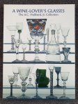 Lloyd, Ward - A Wine-Lover's Glasses  [The A.C. Hubbard Jr. Collection of Antique English Drinking Glasses and Bottles]