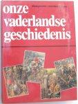 Jansma, Klaas / Schroor, Meindert (red) - Onze vaderlandse geschiedenis