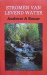 Bonar, Andrew, A. - Stromen van levend water
