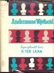 Laan, K. ter - Andermans wijsheid