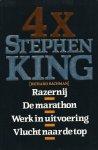 King, Stephen (Onder het pseudoniem Richard Bachman schreef Stephen King vier huiveringwekkende thrillers) - 4X STEPHEN KING - 1. RAZERNIJ. 2. DE MARATHON. 3. WERK IN UITVOERING. 4. VLUCHT NAAR DE TOP - THRILLERS