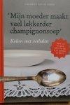 Reepe, Cornélie van de - 'Mijn moeder maakt veel lekkerder champignonsoep'. Koken met verhalen.