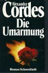 Cordes, Alexandra - DIE UMARMUNG