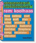 Harvard Graduate School of Design, Stephan Truby, James Westcott, Stephan Petermann - Rem Koolhaas. Elements of Architecture / Elements of Architecture