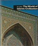 Bon. Gustave le - THE WORLD OF ISLAMIC CIVILIZATION.