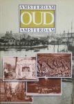 Redactie maandblad Ons Amsterdam - Amsterdam oud Amsterdam .Een kijkboek over oud Amsterdam geselcteerd uit de gelijknamige rubriek in het maandblad Ons Amsterdam