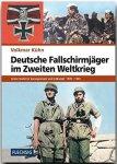 Kühn, Volkmar - Deutsche Fallschirmjäger im Zweiten / Grüne Teufel im Sprungeinsatz und Erdkampf 1939-1945