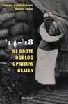 Audoin-Rouzeau, Stéphane en Annette Becker - '14-'18. De Grote Oorlog opnieuw bezien.
