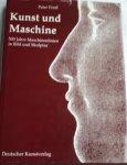 FRIESS, Peter - Kunst und Maschine. 500 Jahre Maschinenlinien in Bild und Skulptur