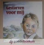 Dikkenberg, Mieke van den - Gestorven voor mij *nieuw* - laatste exemplaren! --- Levensbeschrijving van James Laing