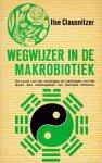 Clausnitzer, Ilse - Wegwijzer in de makrobiotiek