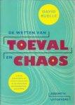David Ruelle - De wetten van toeval en chaos : kleine oorzaken en grote gevolgen in de moderne natuurwetenschappen