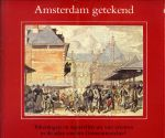 Bakker, Boudewijn - Amsterdam getekend. Tekeningen en aquarellen uit vier eeuwen in de historisch-topografische atlas van het Gemeentearchief. With an English summary