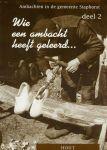 Ambachten in de Gemeente Staphorst - Wie een ambacht heeft geleerd ... Deel 2 - HOUT