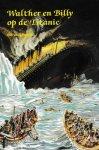 Valkenburg, Rik - Walther en Billy op de Titanic